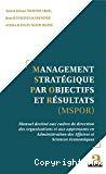 Management stratégique par objectifs et résultats (MSPOR) : manuel destiné aux cadres de direction des organisations et aux apprenants en administration des affaires et sciences économiques