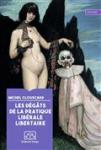 Les dégâts de la pratique libérale libertaire ou Les métamorphoses de la société française
