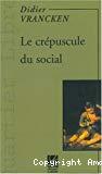 Le Crépuscule du social