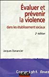 Evaluer et prévenir la violence : dans les établissements sociaux