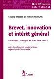 Brevet, innovation et intérêt général : le brevet, pourquoi et pour quoi faire ?