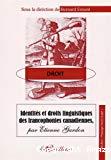 Identités et droits linguistiques des francophonies canadiennes