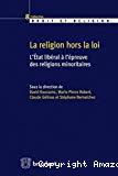 La religion hors-la-loi : l'Etat libéral à l'épreuve des religions minoritaires