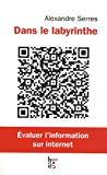 Dans le labyrinthe : évaluer l'information sur Internet