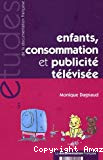 Enfants, consommation et publicité télévisée