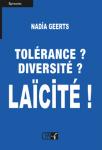 Tolérance ? Diversité ? Laïcité !