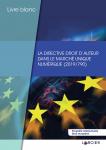 La Directive droit d'auteur dans le marché unique numérique (2019/790)