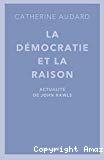 La démocratie et la raison