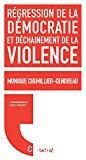 Régression de la démocratie et déchaînement de la violence