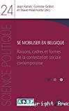 Se mobiliser en Belgique : raisons, cadres et formes de la contestation sociale contemporaine