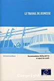 Le travail de jeunesse : recommandation CM-Rec(2017)4 adoptée par le Comité des ministres du Conseil de l'Europe le 31 mai 2017 et exposé des motifs