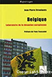 Belgique, laboratoire de la désunion européenne