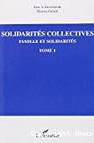 Famille et solidarités. Volume 1. Solidarités collectives.