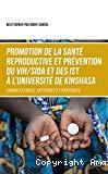 Promotion de la santé reproductive et prévention du VIH-sida et des IST à l'université de Kinshasa : connaissances, aptitudes et pratiques
