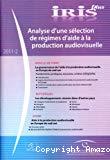 Analyse d'une sélection de régimes d'aide à la production audiovisuelle