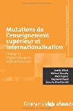 Mutations de l'enseignement supérieur et internationalisation = Change in higher education and globalisation