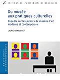Du musée aux pratiques culturelles : enquête sur les publics de musées d'art moderne et contemporain