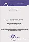Les interculturalités : état des lieux et perspectives, théories et pratiques
