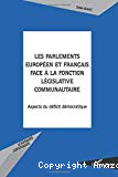 Les parlements européens et français face à la fonction législative communautaire : aspects du déficit démocratique
