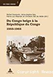 Du Congo belge à la République du Congo : 1955-1965