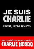 Je suis Charlie : liberté, j'écris tes mots