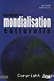 Les enjeux de la mondialisation culturelle