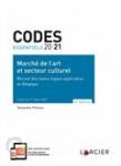 Code essentiel - Marché de l'art et secteur culturel - Recueil des textes légaux applicables en Belgique