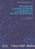Histoire de la population de la Belgique et de ses territoires : actes de la Chaire Quetelet 2005