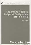 Les entités fédérées belges et l'intégration des immigrés : politiques publiques comparées