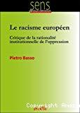 Le racisme européen : critique de la rationalité institutionnelle de l'oppression