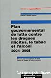 Plan gouvernemental de lutte contre les drogues illicites, le tabac et l'alcool : 2004-2008