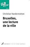 Bruxelles, une lecture de la ville : de l'Europe des marchands à la capitale de l'Europe