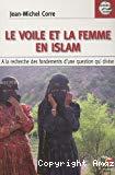 Le voile et la femme en Islam : à la recherche des fondements d'une question qui divise