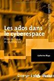 Les ados dans le cyberespace : prises de risque et cyberviolence