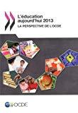 L'éducation aujourd'hui 2013 : la perspective de l'OCDE