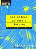 Les Enjeux culturels d'Internet.