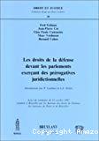Les Droits de la défense devant les parlements exerçant des prérogatives juridictionnelles