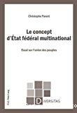 Le concept d'Etat fédéral multinational : essai sur l'union des peuples