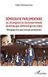 Démocratie parlementaire- ou l'escroquerie du souverain primaire en République démocratique du Congo