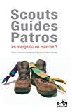 Scouts, guides, patros : en marge ou en marche ?