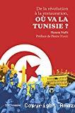 De la révolution à la restauration , où va la Tunisie ?
