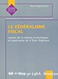 Le fédéralisme fiscal : leçons de la théorie économique et expérience de 4 Etats fédéraux