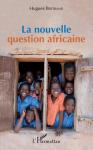 La nouvelle question africaine.