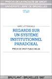 Précis de droit constitutionnel belge : Regard sur un système institutionnel paradoxal.