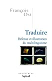 Traduire : défense et illustration du multilinguisme