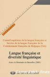 Langue française et diversité linguistique : actes du séminaire de Bruxelles, Belgique, 30 novembre et 1er décembre 2005