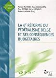 La 6e réforme du fédéralisme belge et ses conséquences budgétaires