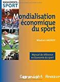 Mondialisation économique du sport : manuel de référence en économie du sport