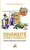 Diversité convictionnelle : comment l'appréhender ? Comment la gérer ?