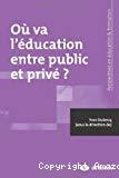 Où va l'éducation entre public et privé ?